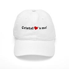 Cristal loves me Baseball Cap