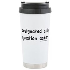Silly Question Ceramic Travel Mug