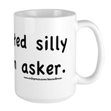 Silly Question Mug