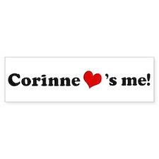Corinne loves me Bumper Bumper Sticker