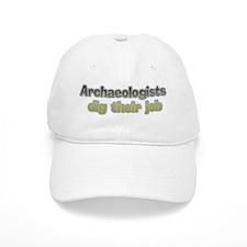 Archaeologists dig their job Baseball Cap
