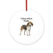 I Sleep With A Beagle Ornament (Round)