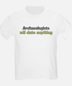 Archaeologists date anything Kids T-Shirt