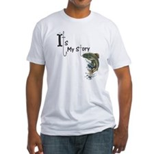 It's my Fish Story Shirt