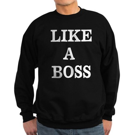 LIKE A BOSS Sweatshirt (dark)
