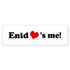 Enid loves me Bumper Bumper Sticker