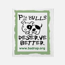 Pit Bulls Deserve Better Blanket