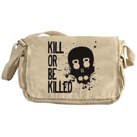 Kill or be Killed Messenger Bag