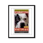 Stereotypes Victimize Framed Panel Print
