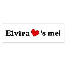 Elvira loves me Bumper Bumper Sticker