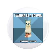 """Schwa 3.5"""" Button"""