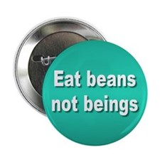 eat beans... Button