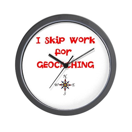 I Skip Work for GEOCACHING Wall Clock