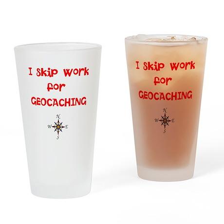 I Skip Work for GEOCACHING Drinking Glass