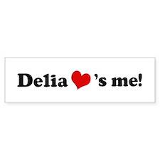 Delia loves me Bumper Bumper Sticker