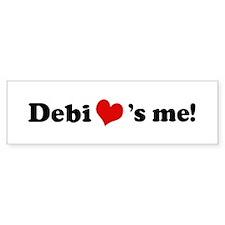Debi loves me Bumper Bumper Sticker