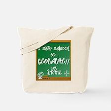 I Skip School to Geocache Tote Bag