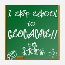 I Skip School to Geocache Tile Coaster