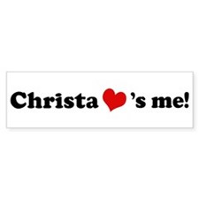 Christa loves me Bumper Bumper Bumper Sticker
