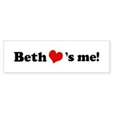 Beth loves me Bumper Bumper Sticker