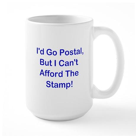 I'd Go Postal, But ... Large Mug