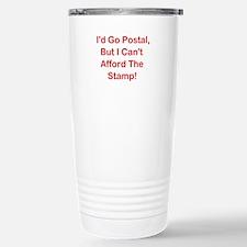 I'd Go Postal, But ... Stainless Steel Travel Mug