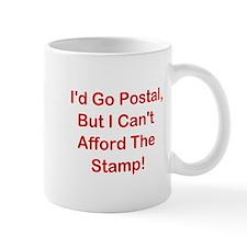 I'd Go Postal, But ... Mug