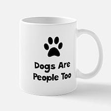 Dogs Are People Too Mug