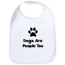 Dogs Are People Too Bib