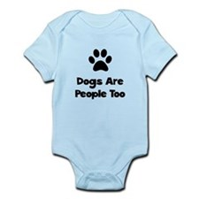 Dogs Are People Too Infant Bodysuit