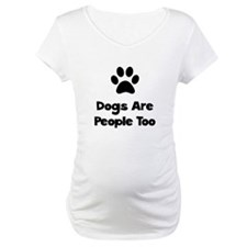 Dogs Are People Too Shirt