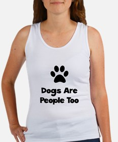 Dogs Are People Too Women's Tank Top