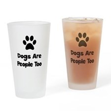 Dogs Are People Too Drinking Glass