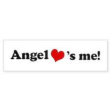 Angel loves me Bumper Bumper Bumper Sticker