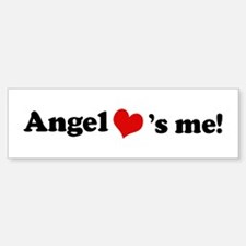 Angel loves me Bumper Bumper Stickers