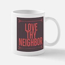 Love Thy Neighbor Mugs