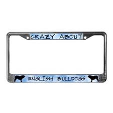 Crazy About English Bulldogs License Plate Frame