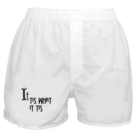 It Tis what Boxer Shorts
