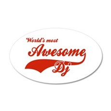 World's Most Awesome DJ 22x14 Oval Wall Peel