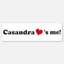 Casandra loves me Bumper Bumper Bumper Sticker