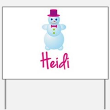 Heidi the snow woman Yard Sign