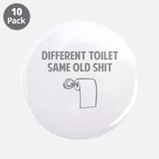 """Same Old Shit 3.5"""" Button (10 pack)"""