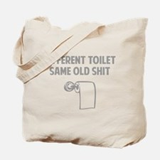 Same Old Shit Tote Bag