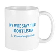 I don't listen Mug