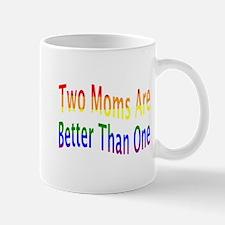 2 Moms Better (rainbow) Mug