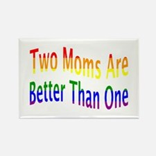 2 Moms Better (rainbow) Rectangle Magnet