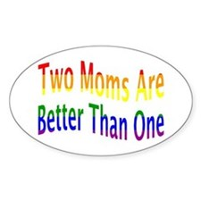 2 Moms Better (rainbow) Decal