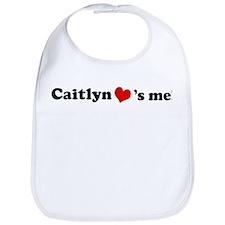 Caitlyn loves me Bib