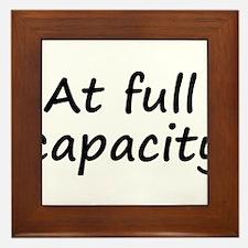 At full capacity Framed Tile