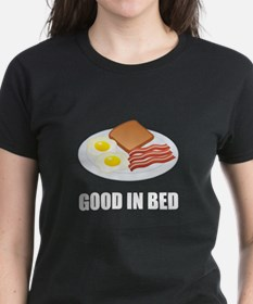 Good In Bed Bacon Eggs T-Shirt